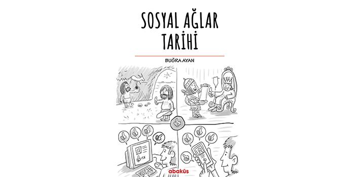 Sosyal Ağlar Tarihi Buğra Ayan imzası ile çıktı