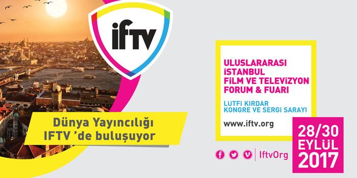 IFTV dünya yayıncılarını İstanbul'da ağırlayacak...