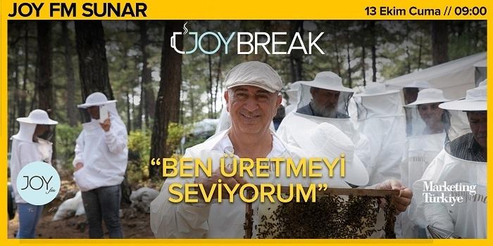 Joy Break'te Günseli Özen'in bu haftaki konuğu Balparmak Yönetim Kurulu Başkanı Özen Altıparmak