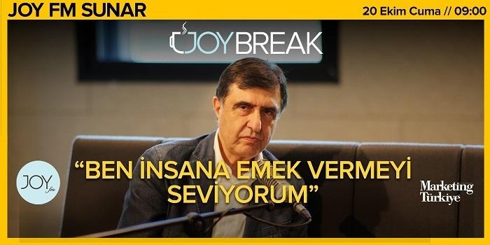 Joy Break'te Günseli Özen'in bu haftaki konuğu Reklamverenler Derneği Başkanı Ahmet Pura