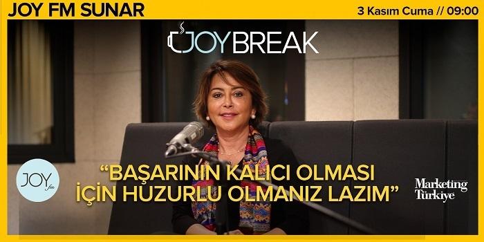 Joy Break'te Günseli Özen'in bu haftaki konuğu Emine Sabancı Kamışlı olacak...