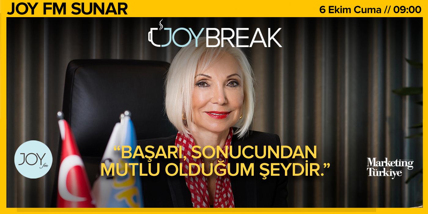 Joy Break'in bu haftaki konuğu Opet Yönetim Kurulu Kurucu Üyesi Nurten Öztürk