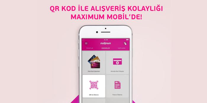 Maximum Mobil'de QR kod ile ödeme dönemi başlıyor