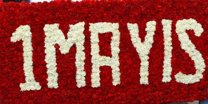 1 Mayıs Emek ve Dayanışma Bayramınız kutlu olsun