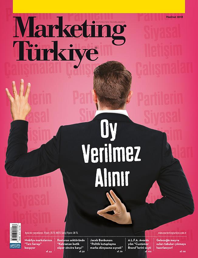 Oy verilmez, alınır… Marketing Türkiye Haziran sayısında!