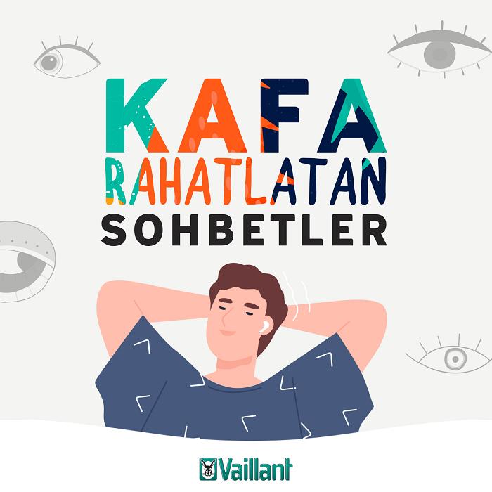 "Vaillant Türkiye'den podcast serisi: ""Kafa Rahatlatan Sohbetler"""