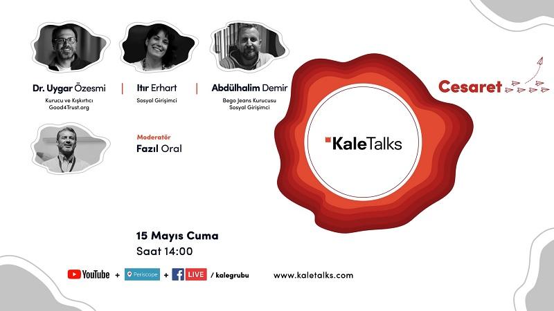 'Cesaret' temalı KaleTalks sohbeti,sosyal girişimcileri ağırlayacak!