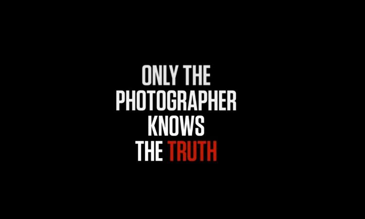 Gerçeği yalnızca fotoğrafçılar bilir