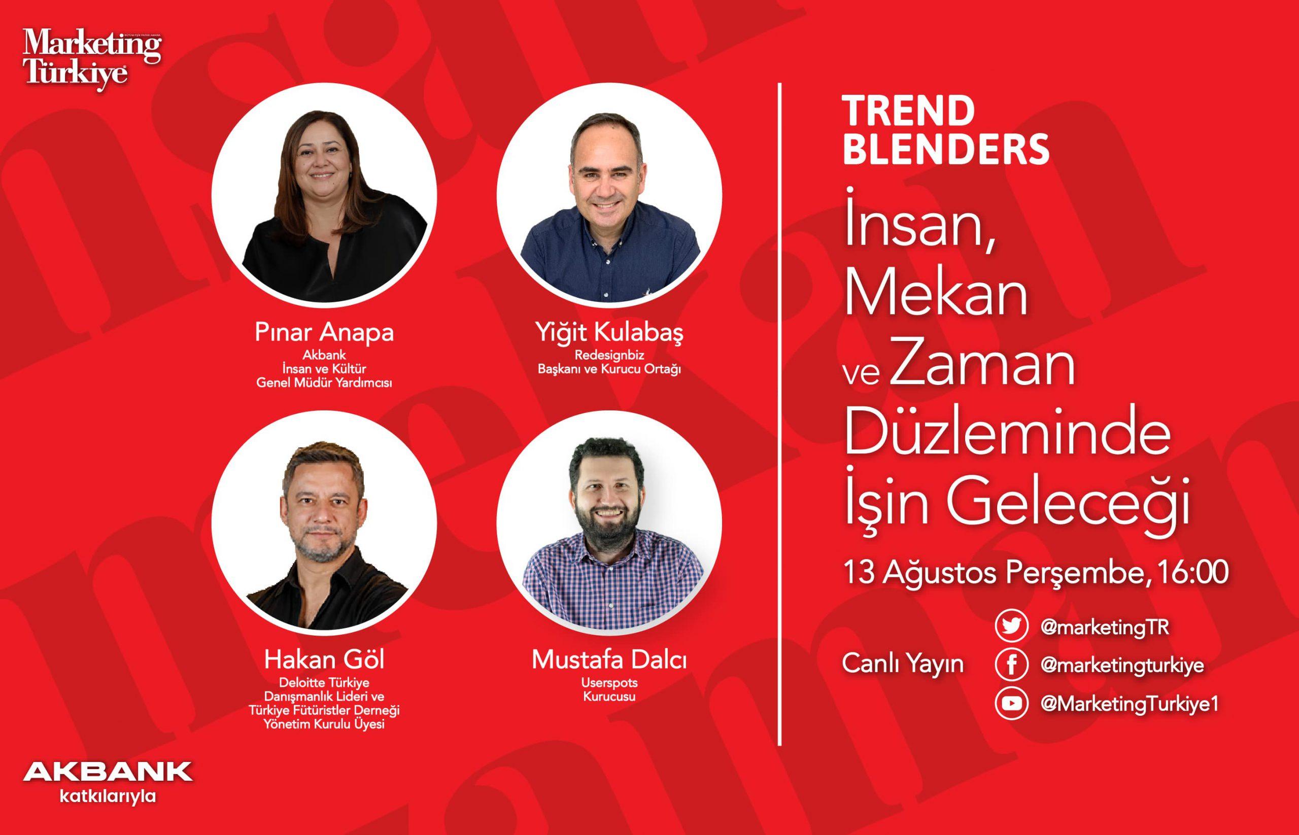 Trend Blenders'da bu kez; İnsan, Mekan ve Zaman Düzleminde İşin Geleceği konuşulacak