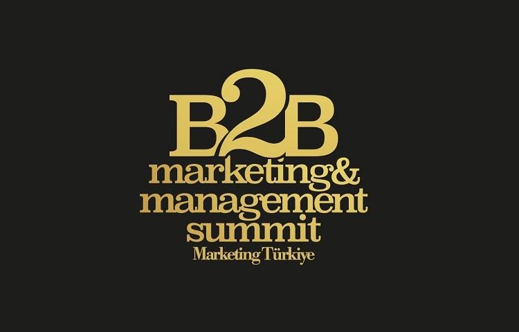 Türkiye'nin En İtibarlı İş Ortakları B2B Marketing&Management Summit'de açıklanacak