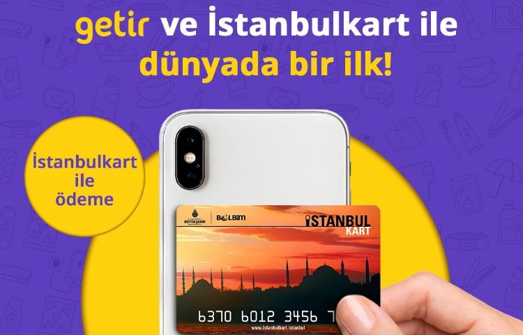 Getir ve İstanbulkart'tan dünyada bir ilk!