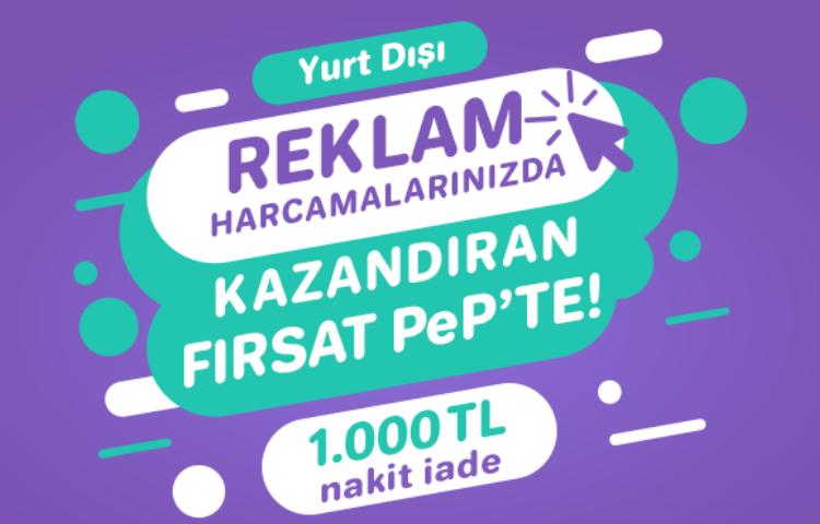 Türkiye'nin Yeni Dijital Cüzdanı PeP yurtdışı reklam harcamalarında sınır tanımıyor