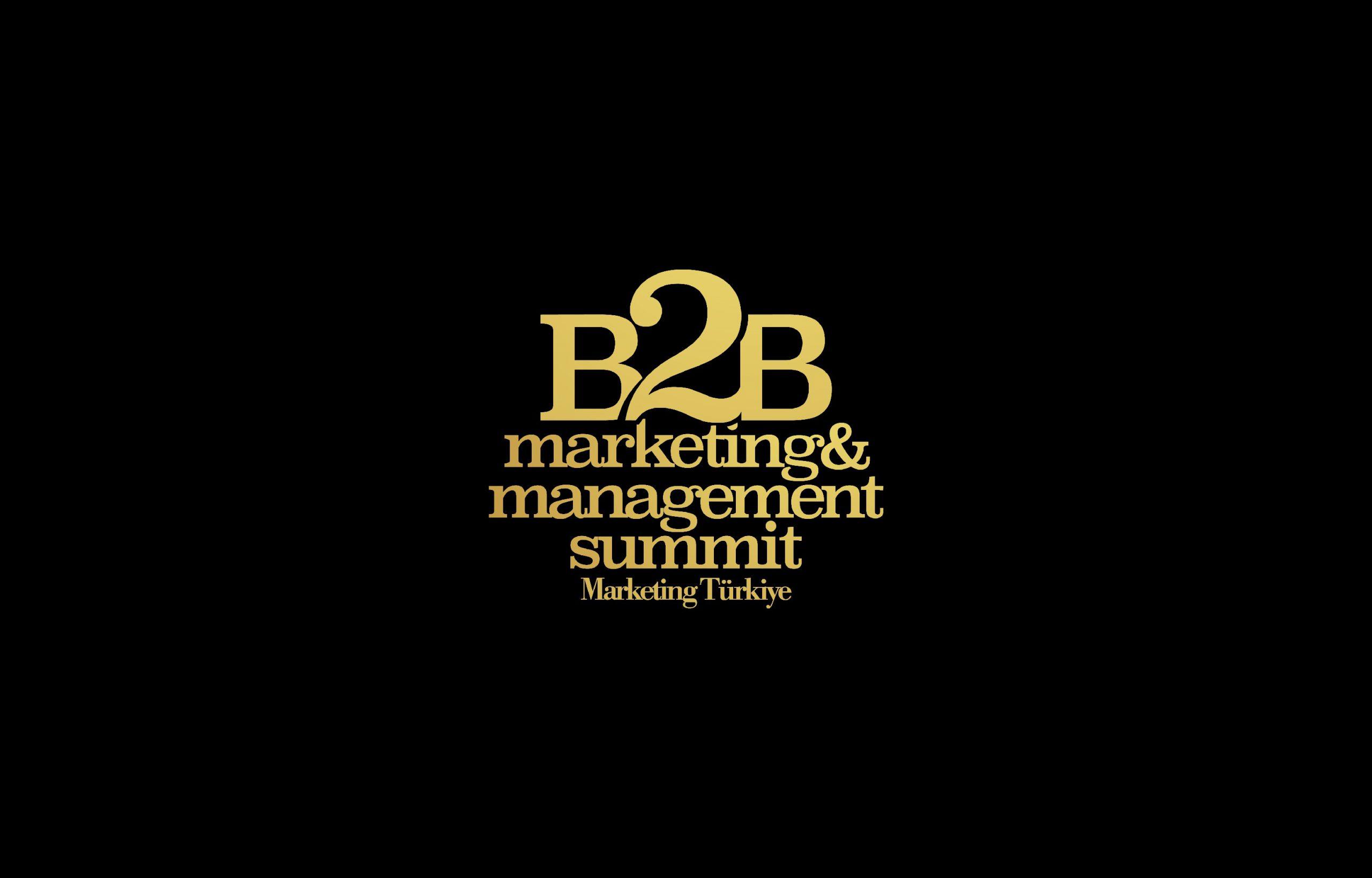 B2B Marketing & Management Summit tüm hızıyla devam...