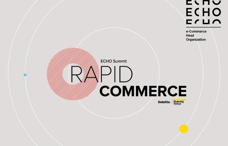 """Türkiye'nin en büyük e-ticaret zirvesi ECHO Summit'te """"Hızlı Ticaret"""" konuşulacak"""