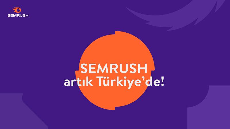 Semrush artık Türkiye'de!
