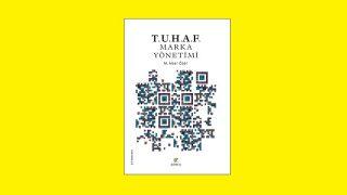"""Pazarlama konusunda yeni ve farklı bir kitap """"T.U.H.A.F. Marka Yönetimi"""""""