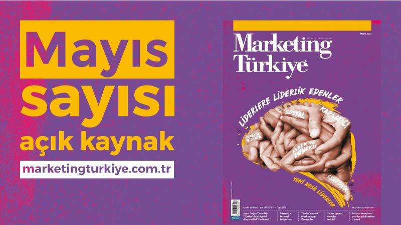 Pazarlamanın nabzını tutan dosyalarıyla Marketing Türkiye Mayıs Sayısı yayında!