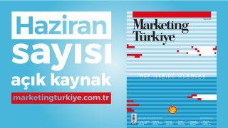 Marketing Türkiye Haziran sayısı dopdolu içeriğiyle yayında!