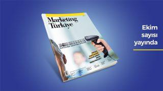 Marketing Türkiye Ekim sayısı dopdolu içeriğiyle yayında…