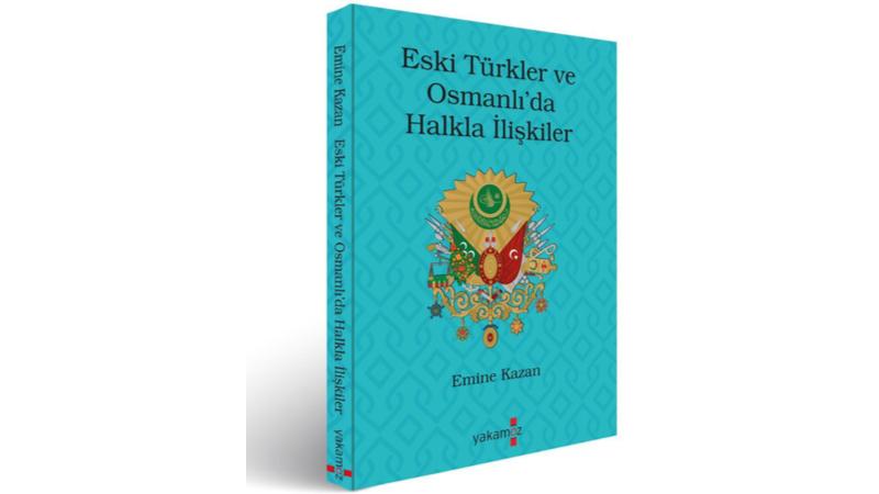 """""""Eski Türklerde ve Osmanlı'da Halkla İlişkiler"""" kitabı yeniden okurları ile buluşuyor!"""